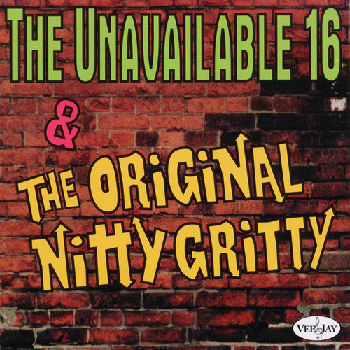 The Unavailable 16 & The Original Nitty Gritty by Various Artists