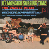 It's Monster Surfing Time by The Deadly Ones