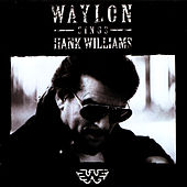 Waylon Sings Hank Williams by Waylon Jennings