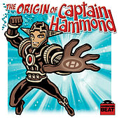 The Origin Of Captain Hammond by Captain Hammond