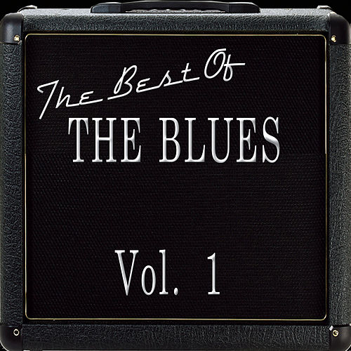 The Best Of The Blues Vol. 1 by Various Artists