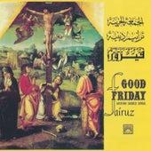 Good Friday - Eastern Sacred Songs by Fairuz