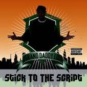 Stick To The Script by Grand Daddy I.U.