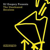 DJ Gregory presents The Unreleased Sessions by DJ Gregory