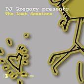DJ Gregory presents The Lost Sessions by DJ Gregory