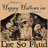 Happy Hallowe'en by Die So Fluid