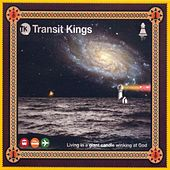 Living In A Giant Candle Winking At God by Transit Kings