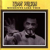 Moments Like This by Teddy Wilson