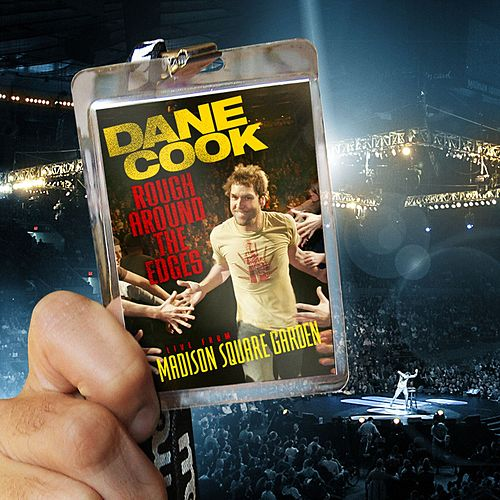 Rough Around The Edges - Live From Madison Square Garden by Dane Cook