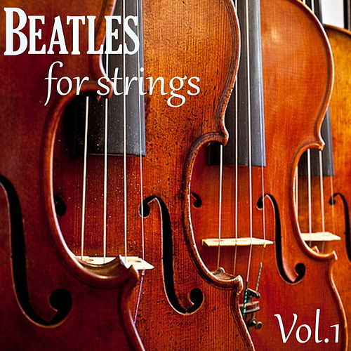 Beatles for Strings, Vol. 1 by Wildlife