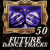 50 Future Dance Tracks by Various Artists