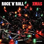 Rock 'n' Roll Christmas - Happy Holidays to You and Yours by Various Artists