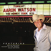 The Honky Tonk Kid by Aaron Watson