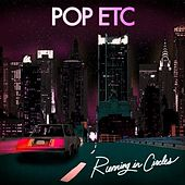 Running in Circles by POP ETC