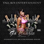 Go Crazie - The Single by Da Almighty Von