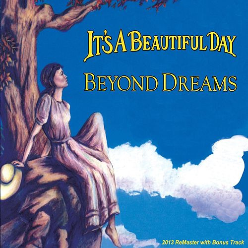 Beyond Dreams (Remastered With Bonus Track) by It's A Beautiful Day