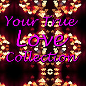 Your True Love Collection by Various Artists