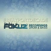 Fokuz Recordings #BeatportDecade Drum & Bass by Various Artists