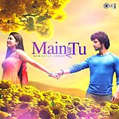 Main Aur Tu - Romantic Songs by Various Artists