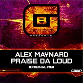 Praise Da Loud by Alex Maynard