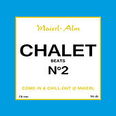 Chalet Beats N°2 (Maierl Alm) by Various Artists