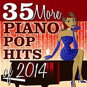 35 More Piano Pop Hits of 2014 von Piano Tribute Players