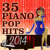 35 Piano Pop Hits of 2014 von Piano Tribute Players