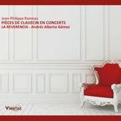 Jean Philippe Rameau: Pièces de Clavecin en Concerts by Andrés Alberto Gómez