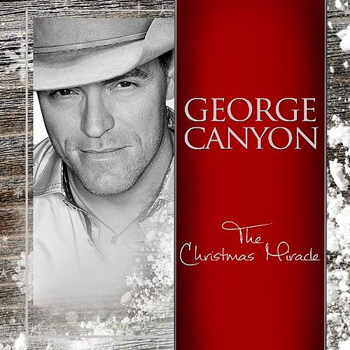 The Christmas Miracle by George Canyon