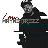 I Am by Wayne Brezz