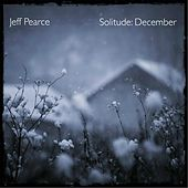 Solitude: December by Jeff Pearce