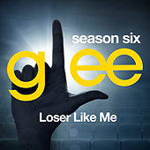 Glee: The Music, Loser Like Me by Glee Cast
