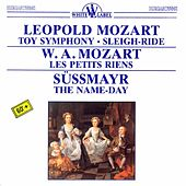 Leopold Mozart: Toy Symphony - Sleigh-Ride - Les Petits Riens - The Name-Day by Various Artists