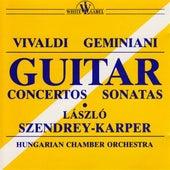 Vivaldi, Geminiani: Guitar Concertos and Sonatas by Laszlo Szendrey-Karper