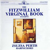The Fitzwilliam Virginal Book by Zsuzsa Pertis