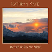 Patterns of Sun and Shade by Kathryn Kaye