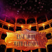 The Last Night with Classics – Mood Music with Bach, Beethoven, Mozart, Chamber Atmosphere Music for Beautiful Memories by Saturday Night Academy