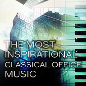 The Most Inspirational Classical Office Music - Bach, Beethoven Background Work Music for Concentration by Office Music Consort