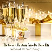 The Greatest Christmas Piano Bar Music Hits - Famous Christmas Songs (Jazz and Bossa Nova Deluxe Edition) by Christmas Hits Collective