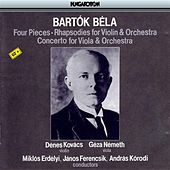 Bartok: 4 Pieces - Rhapsodies for Violin and Orchestra - Concerto for Viola and Orchestra by Various Artists