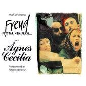 Musik ur filmerna Agnes Cecilia och Freud flyttar hemifrån (Original Motion Picture Soundtrack) by Johan Söderqvist