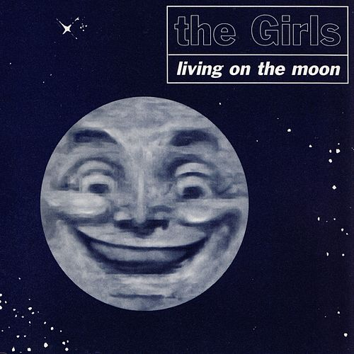 Living on the Moon by The Girls