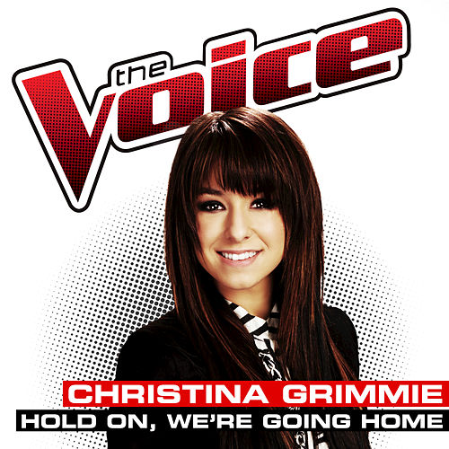 Hold On, We're Going Home by Christina Grimmie