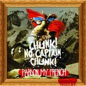 Pardon My French by Chunk! No Captain Chunk