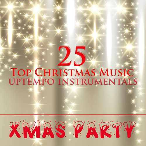 Xmas Party: 25 Top Christmas Music Uptempo Instrumentals by Christmas Party Allstars