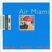 Me. Me. Me. by Air Miami