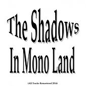 In Mono Land (All Tracks Remastered 2014) by The Shadows