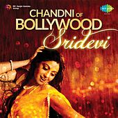 Chandni of Bollywood Sridevi by Various Artists