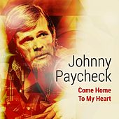 Come Home to My Heart by Johnny Paycheck