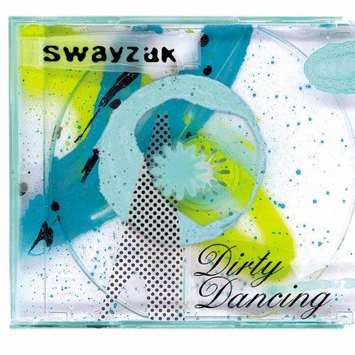 Dirty Dancing by Swayzak